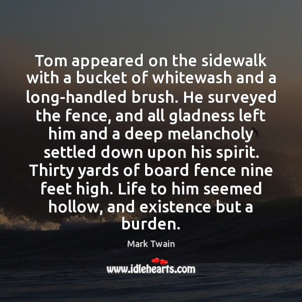 Tom appeared on the sidewalk with a bucket of whitewash and a Image
