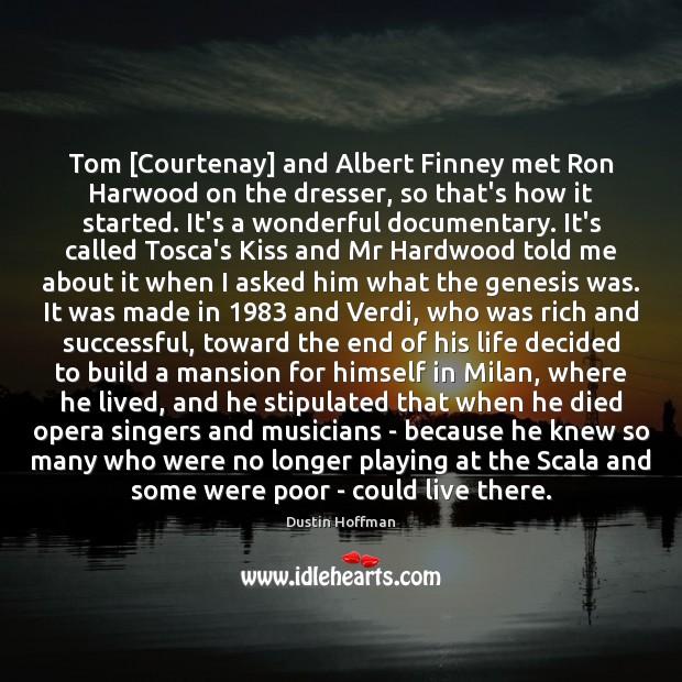Tom [Courtenay] and Albert Finney met Ron Harwood on the dresser, so Image