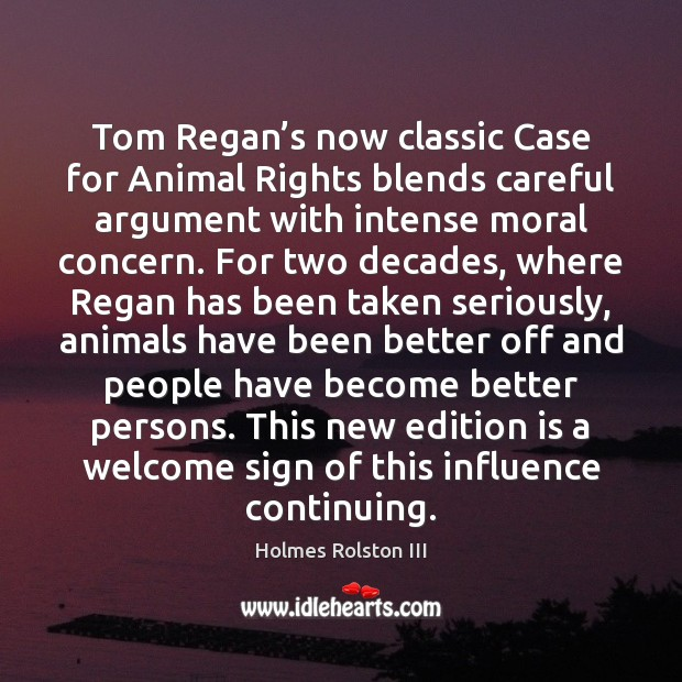 Image, Tom Regan's now classic Case for Animal Rights blends careful argument