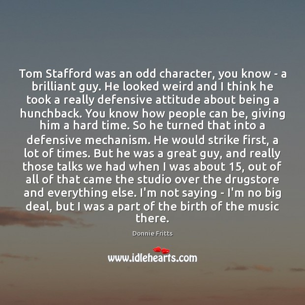 Tom Stafford was an odd character, you know – a brilliant guy. Image