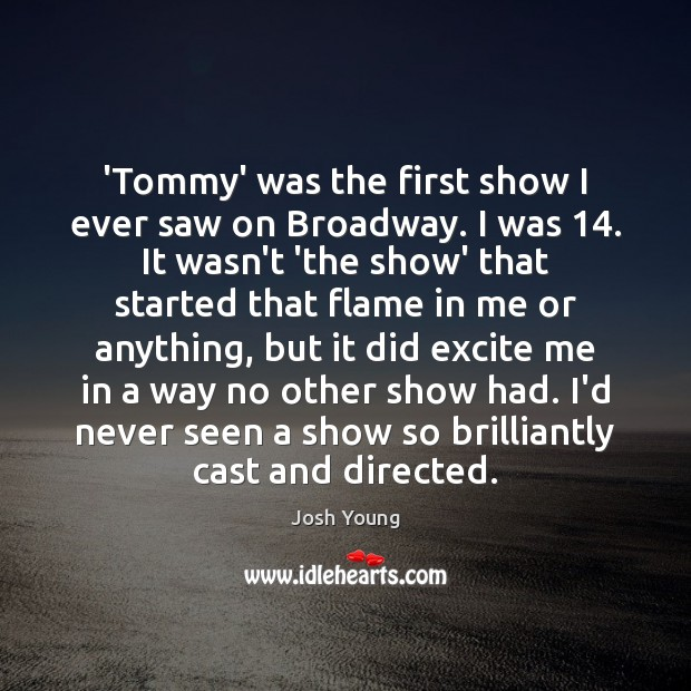 'Tommy' was the first show I ever saw on Broadway. I was 14. Image