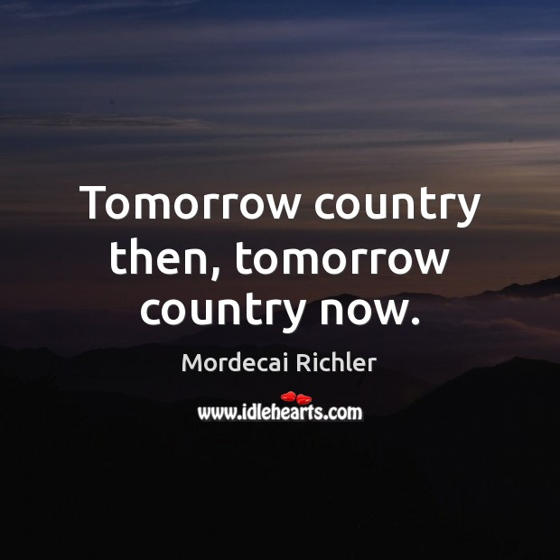 Image, Tomorrow country then, tomorrow country now.