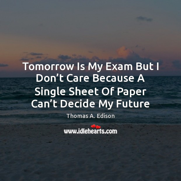 Image, Tomorrow Is My Exam But I Don't Care Because A Single