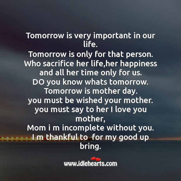 Tomorrow is very important in our life. Mother's Day Messages Image