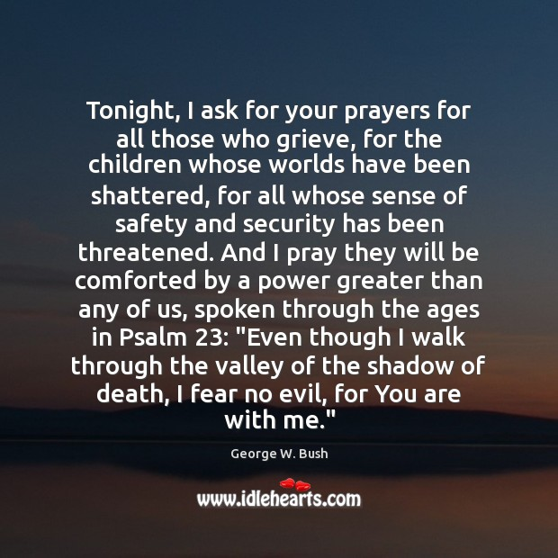 Tonight, I ask for your prayers for all those who grieve, for Image
