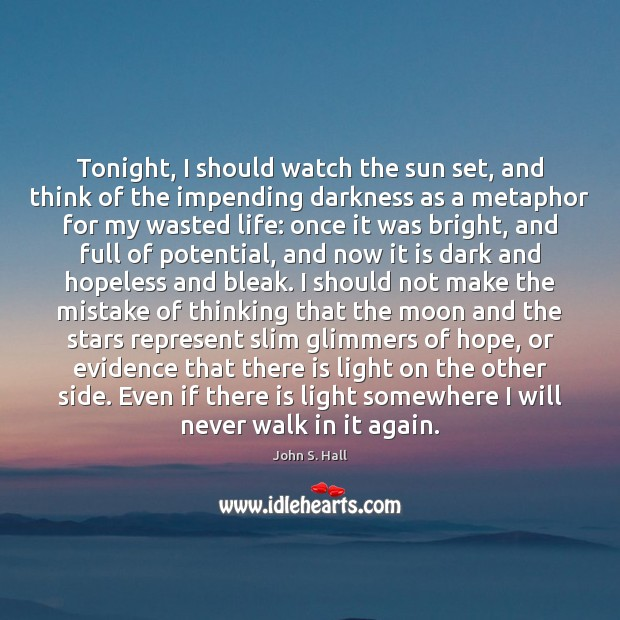 Image, Tonight, I should watch the sun set, and think of the impending