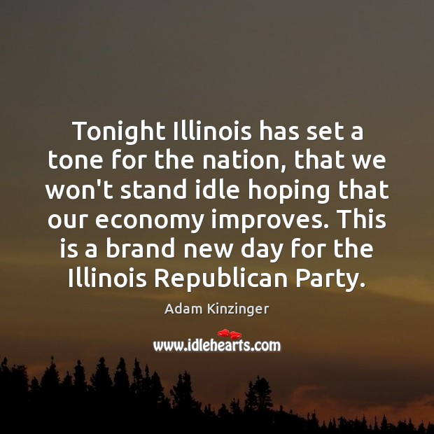 Image, Tonight Illinois has set a tone for the nation, that we won't