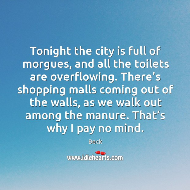 Tonight the city is full of morgues, and all the toilets are overflowing. Image