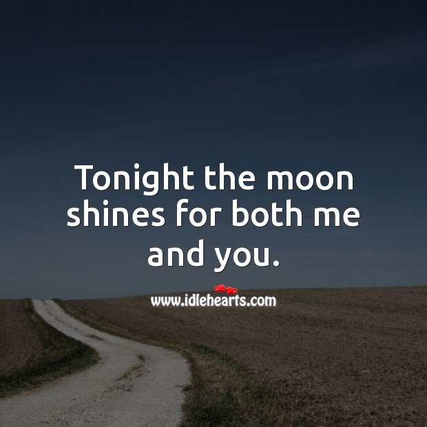 Tonight the moon shines for both me and you. Good Night Quotes for Him Image