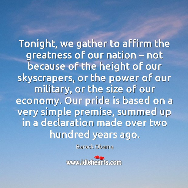 Tonight, we gather to affirm the greatness of our nation – not because of the height of Image