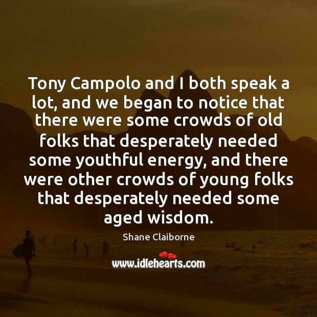 Tony Campolo and I both speak a lot, and we began to Image