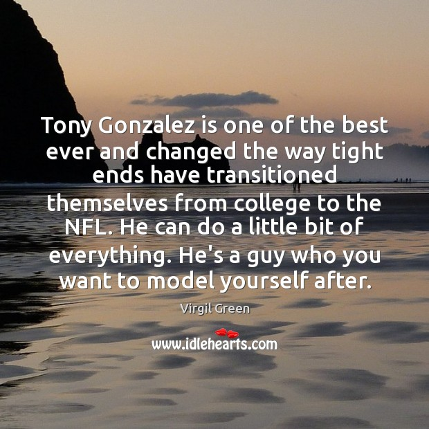 Image, Tony Gonzalez is one of the best ever and changed the way
