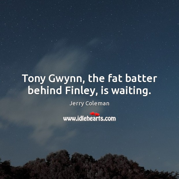 Tony Gwynn, the fat batter behind Finley, is waiting. Image
