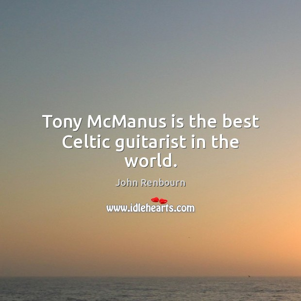 Tony McManus is the best Celtic guitarist in the world. Image