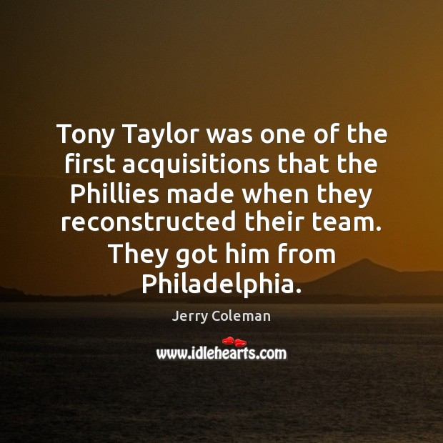 Image, Tony Taylor was one of the first acquisitions that the Phillies made