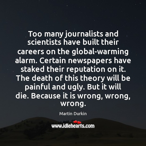 Image, Too many journalists and scientists have built their careers on the global-warming