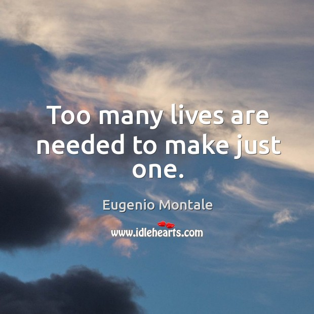 Too many lives are needed to make just one. Image