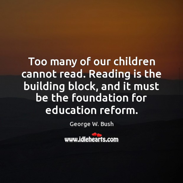 Too many of our children cannot read. Reading is the building block, Image