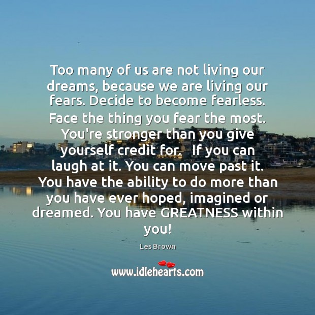 Too many of us are not living our dreams, because we are Les Brown Picture Quote