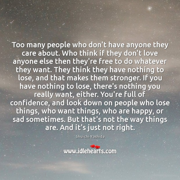 Too many people who don't have anyone they care about. Who think Image