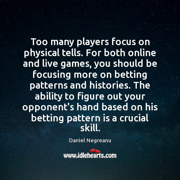 Image, Too many players focus on physical tells. For both online and live