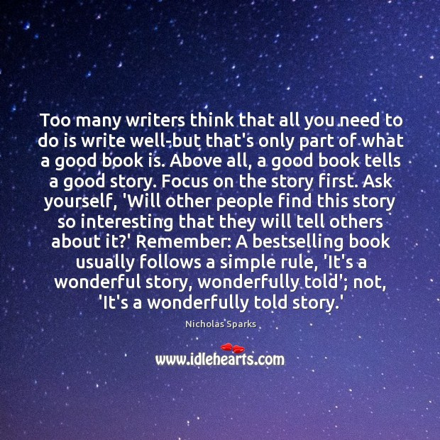 Image, Too many writers think that all you need to do is write