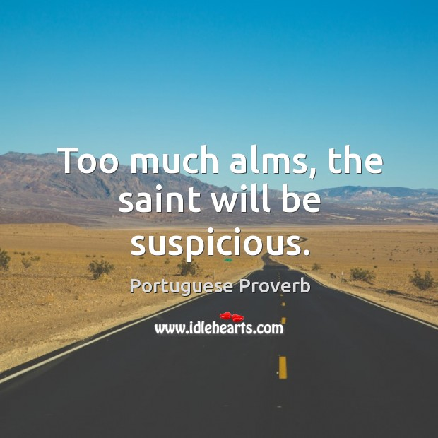 Too much alms, the saint will be suspicious. Image