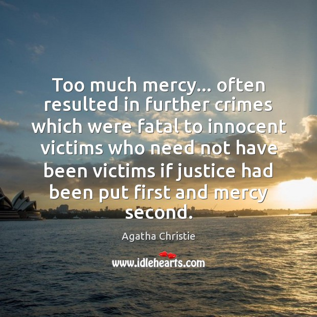 Image, Too much mercy… often resulted in further crimes which were fatal to