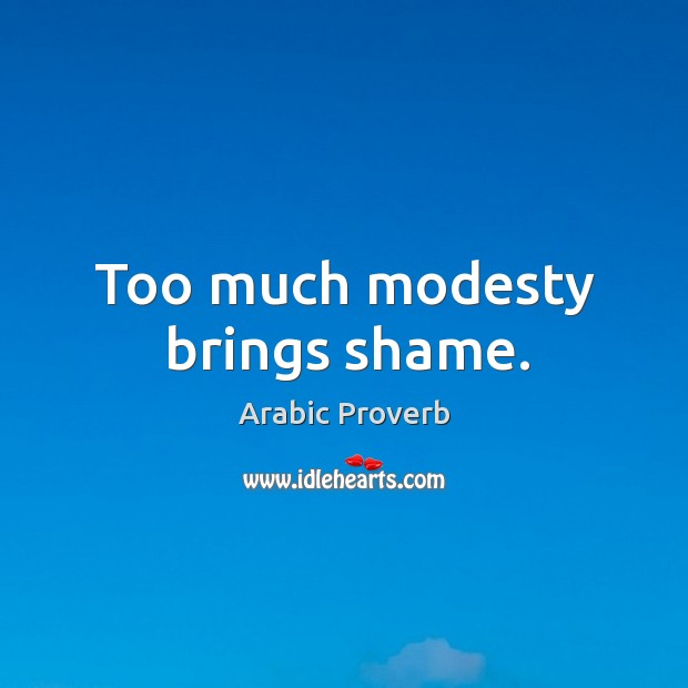 Image, Too much modesty brings shame.