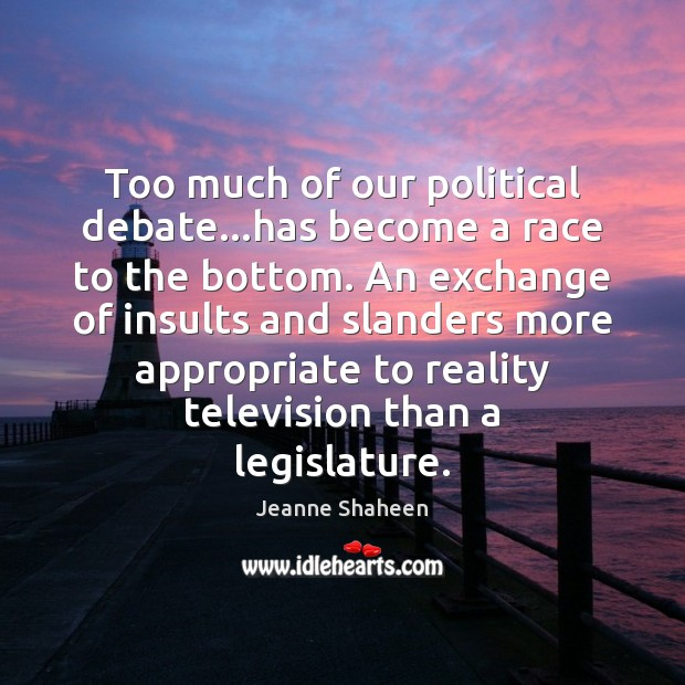 Too much of our political debate…has become a race to the Image