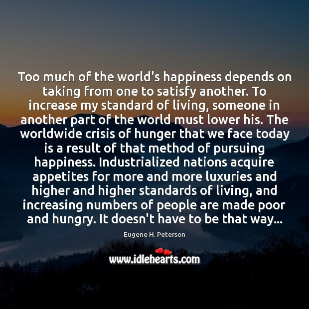 Too much of the world's happiness depends on taking from one to Image