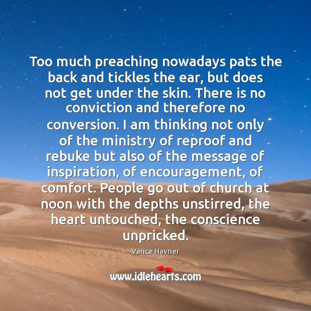 Too much preaching nowadays pats the back and tickles the ear, but Image