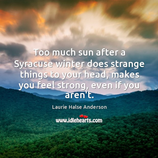 Picture Quote by Laurie Halse Anderson