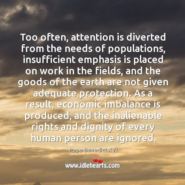 Image, Too often, attention is diverted from the needs of populations, insufficient emphasis