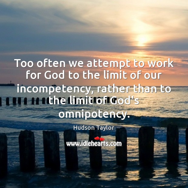 Too often we attempt to work for God to the limit of Image