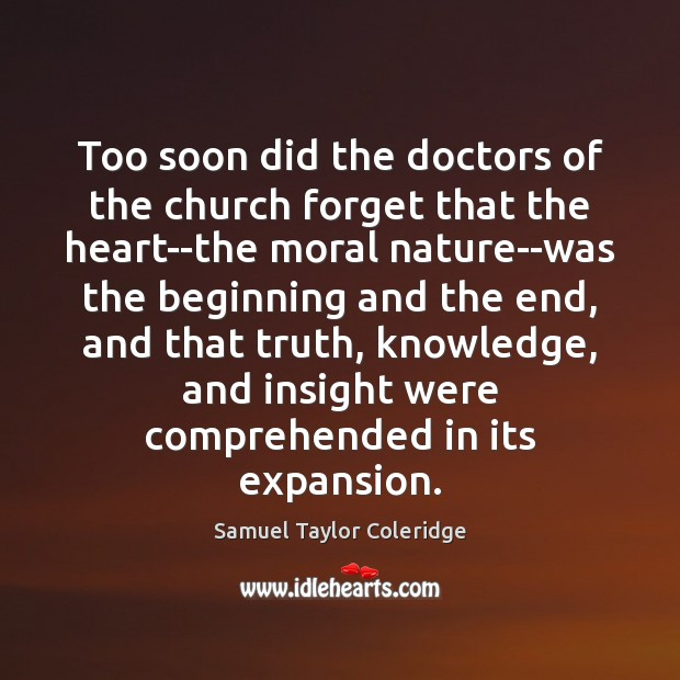 Too soon did the doctors of the church forget that the heart–the Image