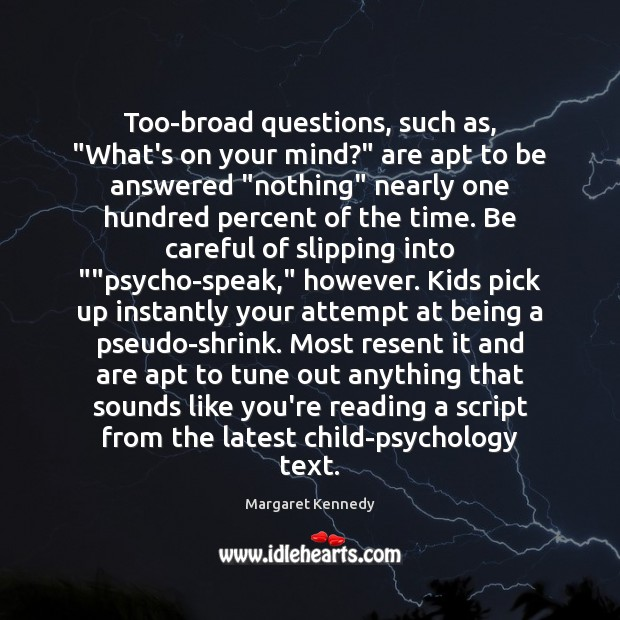 """Too-broad questions, such as, """"What's on your mind?"""" are apt to be Image"""