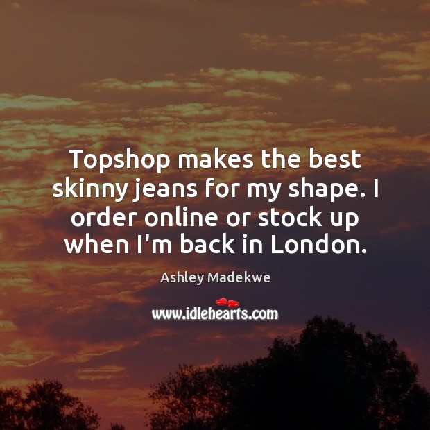 Topshop makes the best skinny jeans for my shape. I order online Image