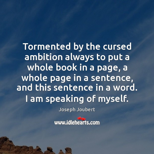 Image, Tormented by the cursed ambition always to put a whole book in