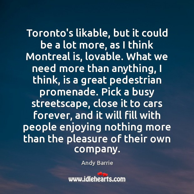 Toronto's likable, but it could be a lot more, as I think Image