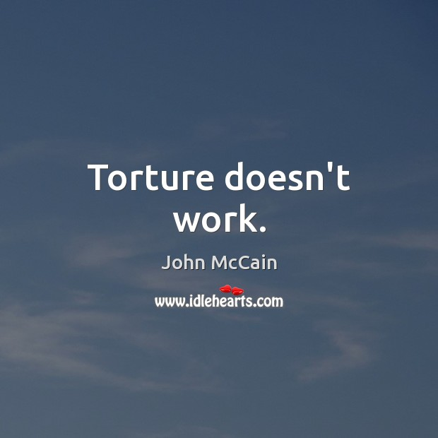 Torture doesn't work. Image