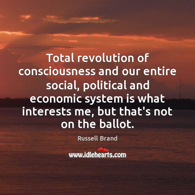 Total revolution of consciousness and our entire social, political and economic system Image