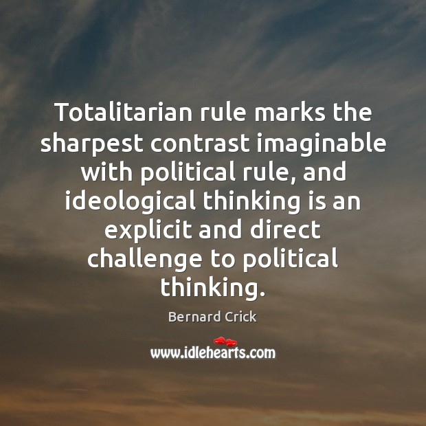 Image, Totalitarian rule marks the sharpest contrast imaginable with political rule, and ideological