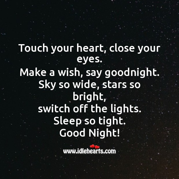 Touch your heart, close your eyes. Make a wish, say goodnight. Good Night Quotes Image