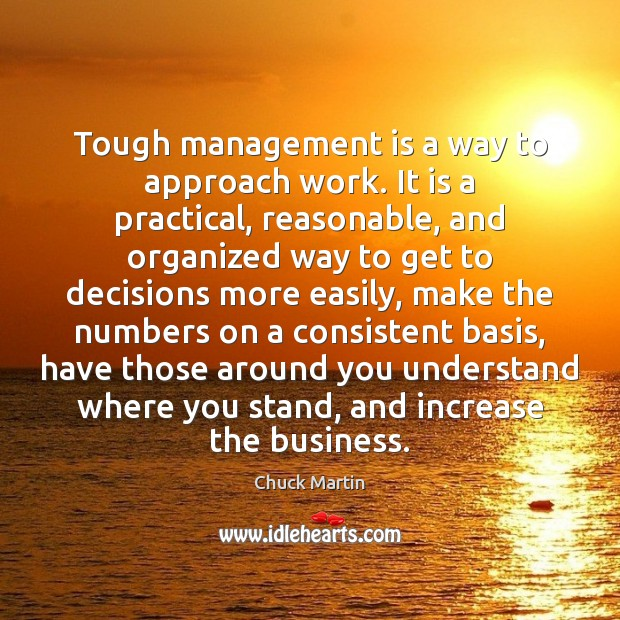 Tough management is a way to approach work. It is a practical, Management Quotes Image