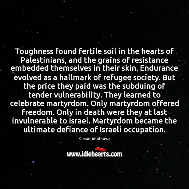 Image, Toughness found fertile soil in the hearts of Palestinians, and the grains