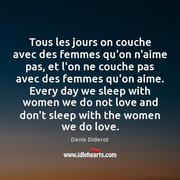 Tous les jours on couche avec des femmes qu'on n'aime pas, et Image