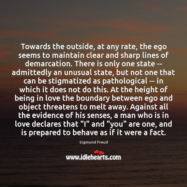 Towards the outside, at any rate, the ego seems to maintain clear Image