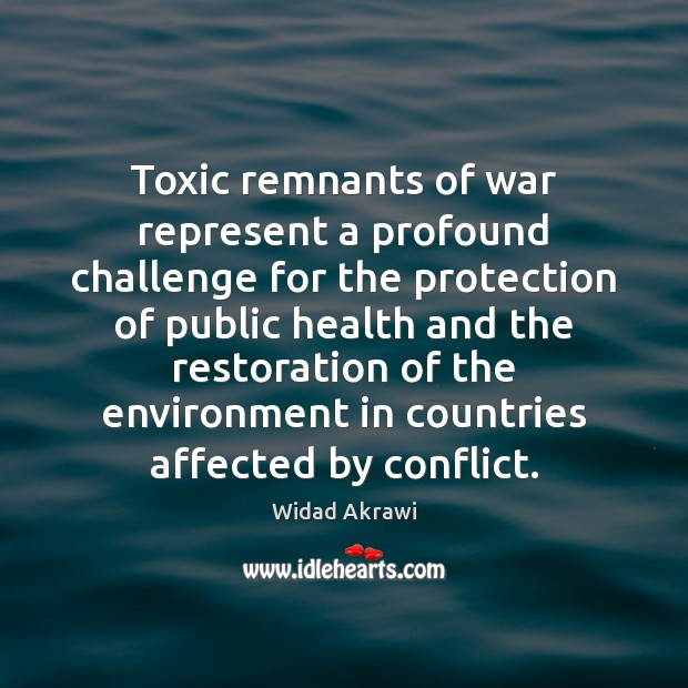 Toxic remnants of war represent a profound challenge for the protection of Image