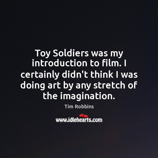 Image, Toy Soldiers was my introduction to film. I certainly didn't think I